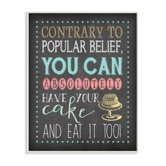 Stupell You Can Have Your Cake and Eat It Too Chalkboard Look Art Wall Plaque, Multi (MDF)