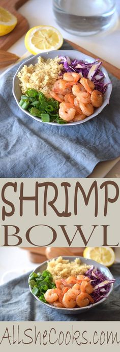 Make a shrimp bowl for a healthy dinner. You'll enjoy this dinner full of good-for-you protein and an easy dinner recipe.
