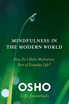 Osho quote read more at httpreflectionway 8 limbs mindfulness in the modern world how do i make meditation part of everyday life osho life fandeluxe Gallery