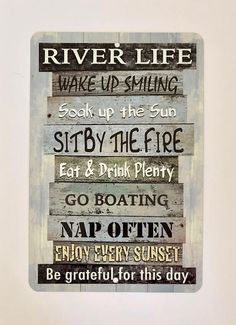 Beach home Quotes - River Life Metal Sign Beach Decor River Quotes Home Decor Metal Wall Decor River Sign River House Decor, River Quotes, River Camp, River Cabins, Boho Home, Home Quotes And Sayings, Beach Signs, Lake Signs, Ship Lap Walls
