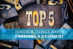 Whether your plans include a game room, home office, entertainment center or kids playroom, there are some basic things that can't be ignored while finishing your basement