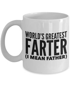 Funny Mugs for Dad - Father's Day Mug - World's Greatest Farter I Mean Father Coffee Mug perfect fathers day gift, mothers day gifts mom, simple fathers day gifts Fathers Day Mugs, Funny Fathers Day Gifts, Fathers Day Presents, Presents For Dad, Fathers Day Crafts, Fathers Day Ideas For Husband, Funny Gifts For Him, Diy Father's Day Gifts Easy, Diy Gifts For Dad
