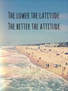Lower latitude, better attitude