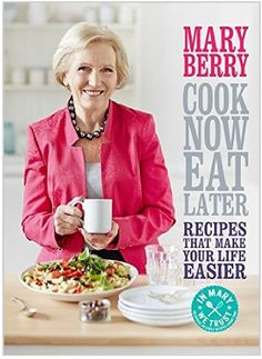New Book From Mary Berry – Cook Now, Eat Later