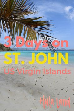3 Day St. John Itinerary: the very best things to do on St. John in the USVI