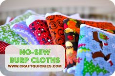No-Sew Burp Cloths from Craft Quickies - I love how the fabrics are all holiday-themed!  Great gender neutral gift!