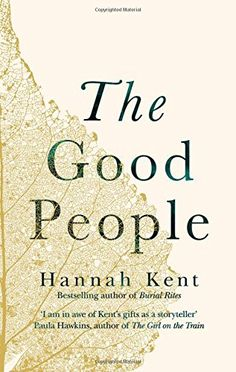The Good People by Hannah Kent.  Shortlisted for 2017 Walter Scott Prize. Published by Picador.