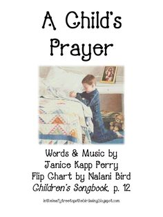 A Child's Prayer Flip Chart by nbirdhouse in Topics > Art & Design, a childs prayer flip chart, and in the leafy treetop the birds sing good morning Primary Songs, Primary Singing Time, Lds Primary, Primary Lessons, Lds Music, Primary Chorister, Prayers For Children, Church Music, Family Home Evening