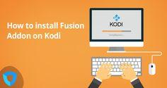 How to install Fusion on Kodi