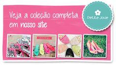 Conheça toda a coleção de verão 2014: www.petitejolie.com.br