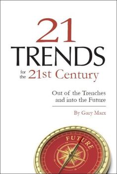 Twenty-one Trends for the Century: Out of the Trenches and into the Future by Gary Marx Education Issues, Education Week, Education Policy, Special Education Teacher, 21st Century Skills, Job Posting, Social Science, Science Fiction, Twenty One