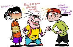 Cartoon Ships, Cartoon Fan, Cartoon Characters, Ed Edd Y Eddy, Ed And Eddy, Kevedd, Misadventures Of Flapjack, Du Dudu E Edu, Romantic Comics