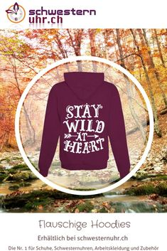 "Hoodie ""Stay wild at heart"" Wild At Heart, Stay Wild, Wild Hearts, Graphic Sweatshirt, Sweatshirts, Sweaters, Fashion, Comfortable Work Shoes, Comfortable Shoes"