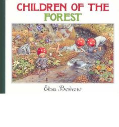 Children of the Forest by Elsa Beskow is the story of nature children who live deep in the roots of an old pine tree, and play with the forest animals. Waldorf children's books at Bella Luna Toys. Elsa Beskow, Forest Book, Illustrator, Children Of The Forest, Nature Story, Waldorf Toys, Seasons Of The Year, Warm Spring, Wild Mushrooms