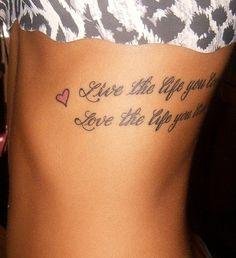 Cute Life Tattoo Quotes on Rib - Live the life you love love the life you live - Heart Tattoo