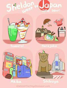 Sheldon went to Japan and saw:, Sweets!, Harajuku, Akiba, Shibuya, text, cute; Sheldon the Tiny Dinosaur