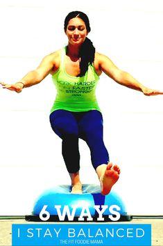 6 Ways I Stay Balanced #BOSUstrong #SweatPink {Healthy Living, Balanced Life, BOSU exercises}