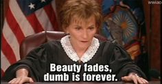 Judge Judy. I have that book.