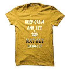Keep Calm And Let NATALY Handle ItHot Tshirt T Shirt, Hoodie, Sweatshirt. Check price ==► http://www.sunshirts.xyz/?p=132039