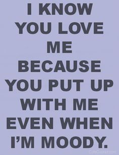 And you make me unmoody again within a second.  Al it takes is you walking in the door when you come home from work.  My j <3 Crush Notes, My Crush, Best Love Quotes, Love Notes, Cute Love, Romantic, Scrapbook, Inspirational Quotes, Sayings