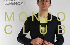 """RECENSIONE: """"Mondo club"""" – Andrea Lorenzoni (iMusician)"""