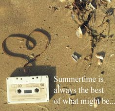 Summertime is always the best of what might be. #summer #quotes #sommer #zitate