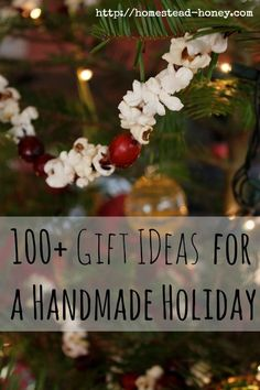 100 + Handmade Holiday Gift Ideas for the home, kitchen, body, and kids.   Homestead Honey
