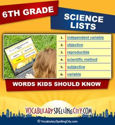 Use this science word list with our interactive vocabulary games to supplement sixth grade science curriculum.