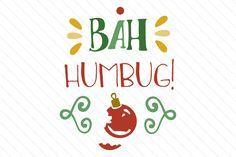 Download the Bah humbug design and hundreds of other designs now on Creative Fabrica. Get instant access and start right away.