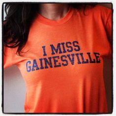 Don't we all! ;)   I MISS GAINESVILLE, University of Florida Gators. $25.00, via Etsy.
