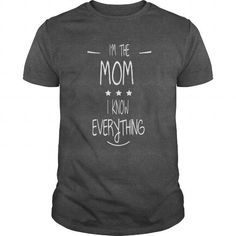 Cool #TeeFor2019 IM THE MOM  I KNOW… - 2019 Awesome Shirt - (*_*)