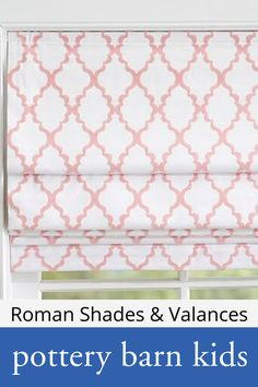 Roman Shades & Valances