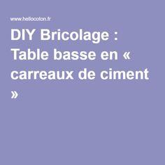 DIY Bricolage : Table basse en « carreaux de ciment » !