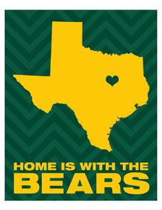 Custom 8x10 Digital  Print - Home is with the Bears - Baylor University - Pick your School