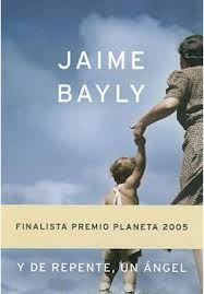 Virginia Oviedo - Libros, pintura, arte en general.: Y DE REPENTE UN ÁNGEL  de Jaime Bayly