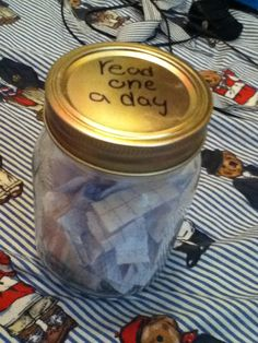 """I made this for my best friends birthday, all you need is a jar, paper, and pen. On the top I wrote """"read one a day"""". inside on each piece of paper is a memory or joke we have together, you could write anything."""