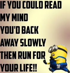 Minions cool quotes of the day (06:34:51 PM, Friday 12, February 2016 PST) – 10 pics