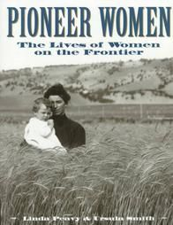 Pioneer Women: The Lives of Women on the Frontier  I need to get this book