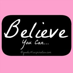 Believe You Can    #believe #you #can #motivation #encouragement #uplifting #expressions #inspiration #family #friends #anyone #inspiration #inspire #inspired #motivation #motivational #quote #quotation #image #quotes #encouragement #uplifting #quotations #pic #encourage #love