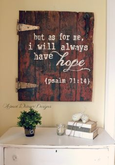 I will always have hope | custom wood sign by Aimee Weaver Designs