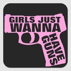 Girls Just Wanna Have Guns - pro gun parody sticker Size: inch (sheet of Gender: unisex. Country Girl Quotes, Country Girls, Farm Quotes, Girl Sayings, Funny Sayings, Country Music, Pink Guns, Gun Quotes, Redneck Girl