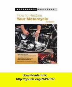 How to Restore Your Motorcycle 2nd (second) edition Text Only Mark Zimmerman ,   ,  , ASIN: B004X9REP8 , tutorials , pdf , ebook , torrent , downloads , rapidshare , filesonic , hotfile , megaupload , fileserve