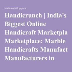 Handicrunch | India's Biggest Online Handicraft Marketplace: Marble Handicrafts Manufacturers in Jaipur