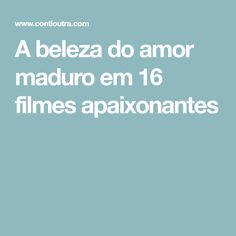 A beleza do amor maduro em 16 filmes apaixonantes My Music, Netflix, Movies, Playlists, Tea Time, Natural, Movie Nights, Movies To Watch, Movie List