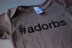 Geeky baby onesies: #Adorbs