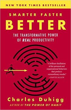 Smarter Faster Better: The Transformative Power of Real Productivity: Charles Duhigg: 9780812983593: Amazon.com: Books