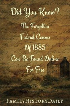 Forgotten Federal Census of 1885 Can Be Found Online for Free Free Genealogy Resources: Find the 1885 U. Census for free online.Free Genealogy Resources: Find the 1885 U. Census for free online. Free Genealogy Sites, Genealogy Forms, Genealogy Search, Genealogy Chart, Family Genealogy, Free Genealogy Records, Genealogy Humor, Genealogy Organization, Organizing