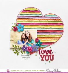 Using Scraps for a heart shaped background. Queen and Company, Stacy Cohen. #scrapbookideas #scrapbooking101