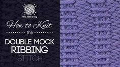How to Knit the Double Mock Ribbing Stitch/This stitch creates a dense but delicate pattern with lots of texture. The double mock ribbing stitch would be great for cowls, scarves, and sweaters!/reversable