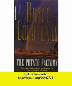 The Potato Factory (9781863305310) Bryce Courtenay , ISBN-10: 1863305319  , ISBN-13: 978-1863305310 ,  , tutorials , pdf , ebook , torrent , downloads , rapidshare , filesonic , hotfile , megaupload , fileserve